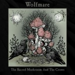 wolfmare the sacred mushroom and the crows