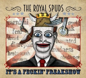 the royal spuds its a feckin freakshow