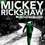 mickey rickshaw no heaven for heroes
