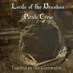 lords of the drunken pirate crew loaded to the gunwales