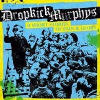 dropkick murphys 11 short stories of pain and glory