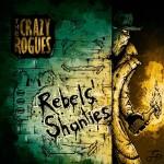 the crazy rogues rebels shanties