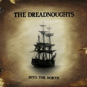 The Dreadnoughts Into the North