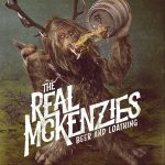 The Real McKenzies Beer & Loathing