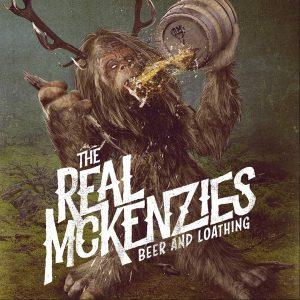 The Real McKenzies Beer & Loathing