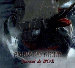 """Barbar""""O'Rhum Journal de B'O'R"""