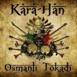 Kara Han Osmanli Tokadi